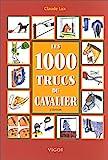 Les 1000 trucs du cavalier, 3e Edition