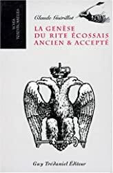 La Genèse du rite écossais ancien et accepté de Claude Guérillot