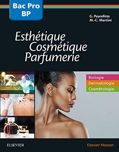 Bac professionnel et Brevet professionnel Esthétique, Cosmétique, Parfumerie - Manuel 2nde, 1re et T