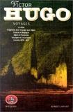 Victor Hugo, tome 7, Voyages - Le Rhin - Fragment d'un voyage aux Alpes - France et Belgique - Alpes et Pyrénées - Voyages et excursions - Carnets 1870-1871