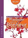 Plaidoyer pour le bonheur - Livre audio 1CD MP3 - Audiolib - 10/06/2015
