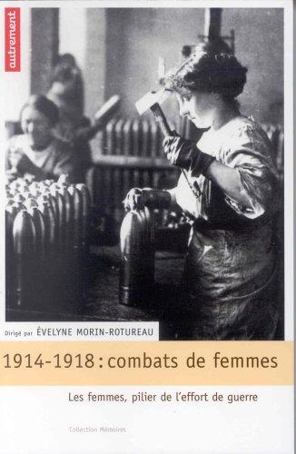 1914-1918 : Combats De Femmes