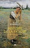 Histoire de la fatigue - Du Moyen Âge à nos jours