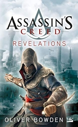 Assassin's Creed, Tome 4 - Assassin's Creed Revelations d'Oliver Bowden