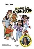 Bienvenue à la Khantoche - Chronique illustrée de la vie de famille de Cheez Nan.