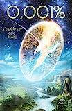 0,001% l'expérience de la réalité (Spiritualité) - Format Kindle - 14,99 €