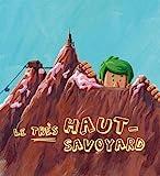 Le très haut Savoyard - Editions Boule de neige - 24/11/2011