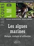 Les algues marines - Biologie, écologie et utilisation
