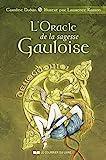 L'oracle de la sagesse gauloise - Des dieux et des hommes