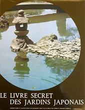 Sakutei-Ki ou le Livre secret des jardins japonais. Version intégrale d'un manuscrit inédit de la fin du XIIe siècle de Pierre Rambach