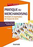Pratique du merchandising - Stratégies et organisation de l'espace de vente - Dunod - 10/04/2019