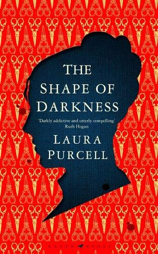 The Shape of Darkness - 'Darkly addictive, utterly compelling' Ruth Hogan
