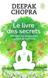 Le livre des secrets - Dévoilez les dimensions cachées de votre vie de Deepak Chopra
