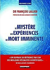 Le mystère des expériences de mort imminente de François Lallier