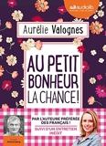 Au petit bonheur la chance - Livre audio 1 CD MP3 - Suivi d'un entretien avec l'auteure - Audiolib - 13/03/2019
