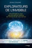 Explorateurs de l'invisible - Une plongée au coeur des plus grands mystères de l'Univers et de nous même - Format Kindle - 15,99 €