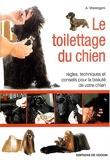 Le toilettage du chien - Règles, techniques et conseils pour la beauté de votre chien