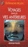 Voyages dans les vies antérieures - Une autre thérapie le retour dans le passé par l'hypnose - J'ai Lu - 04/01/1999
