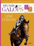 Réussir ses Galops 5 à 7 (Cahier d'exercices)