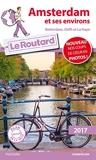Guide du Routard Amsterdam et ses environs 2017 - Rotterdam, Delft et La Haye