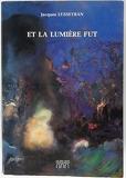 Et la lumière fut - Les Trois Arches - 01/01/1994