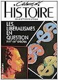 Cahiers d'Histoire, N° 123, avril-juin 2014 - Les libéralismes en question : XVIIIe-XXIe siècles