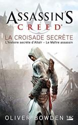 Assassin's Creed Tome 3 - La Croisade Secrète d'Oliver Bowden