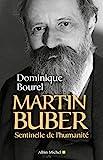 Martin Buber - Sentinelle de l'humanité