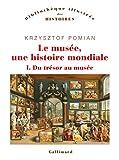 Le musée, une histoire mondiale - Du trésor au musée