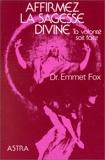 Affirmez la sagesse divine - Ta volonté soit faite - Editions Astra - Nicole Bussière - 01/03/1991