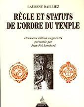 Règle et statuts de l'ordre du temple de Laurent Dailliez