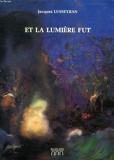 Et La Lumiere Fut - Les Trois Arches, Chatou - 01/01/1988