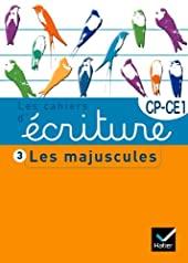 Les cahiers d'écriture CP/CE1 n°3 - Les majuscules de Danièle Dumont
