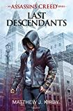An Assassin's Creed series © Last descendants, Tome 01 - Last descendants - Format Kindle - 6,99 €