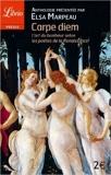 Carpe diem - L'art du bonheur selon les poètes de la Renaissance de Elsa Marpeau,Collectif ( 30 mai 2006 ) - Editions 84 (30 mai 2006) - 30/05/2006