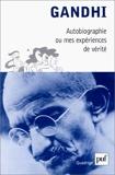 Autobiographie ou mes expériences de vérité - Presses Universitaires de France - PUF - 09/07/2003