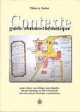 Contexte - Pour situer un village, une famille, un personnage ou un événement dans son contexte historique et généalogique