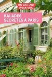 Guide Un Grand Week-end Balades secrètes à Paris