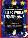 DECOUVREZ LES POUVOIRS PARANORMAUX QUI SONT EN VOUS. Le grand livre des mystères de l'occultisme