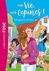Ma vie mes copines 20 - Refuge pour animaux de Catherine Kalengula
