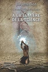 À la lumière de la science de Bleuette Diot