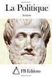 La Politique by Aristote (2015-05-31) - CreateSpace Independent Publishing Platform - 31/05/2015