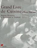 Le Grand Livre de Cuisine d'Alain Ducasse - Bistrots, Brasseries et Restaurants de Tradition