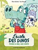 (NE) L'ECOLE DES DINOS T6 - PHOBO A MAL AUX DENTS