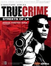 True Crime? - Streets of L.A.? Official Strategy Guide de Tim Bogenn