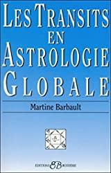 Les Transits en Astrologie Globale de Martine Barbault