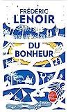 Du Bonheur, un voyage philosophique - Edition collector - Le Livre de Poche - 12/11/2015