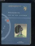 Vendredi ou La vie sauvage - Flammarion - 05/03/1999