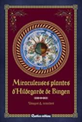 Miraculeuses plantes d'Hildegarde de Bingen de Sophie Macheteau