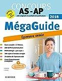 Méga Guide Oral AS/AP 2018 ? Concours Aide-soignant et Auxiliaire de puériculture - Avec 20 vidéos de situations d'examen et livret d'entraînement - Elsevier Masson - 03/01/2018